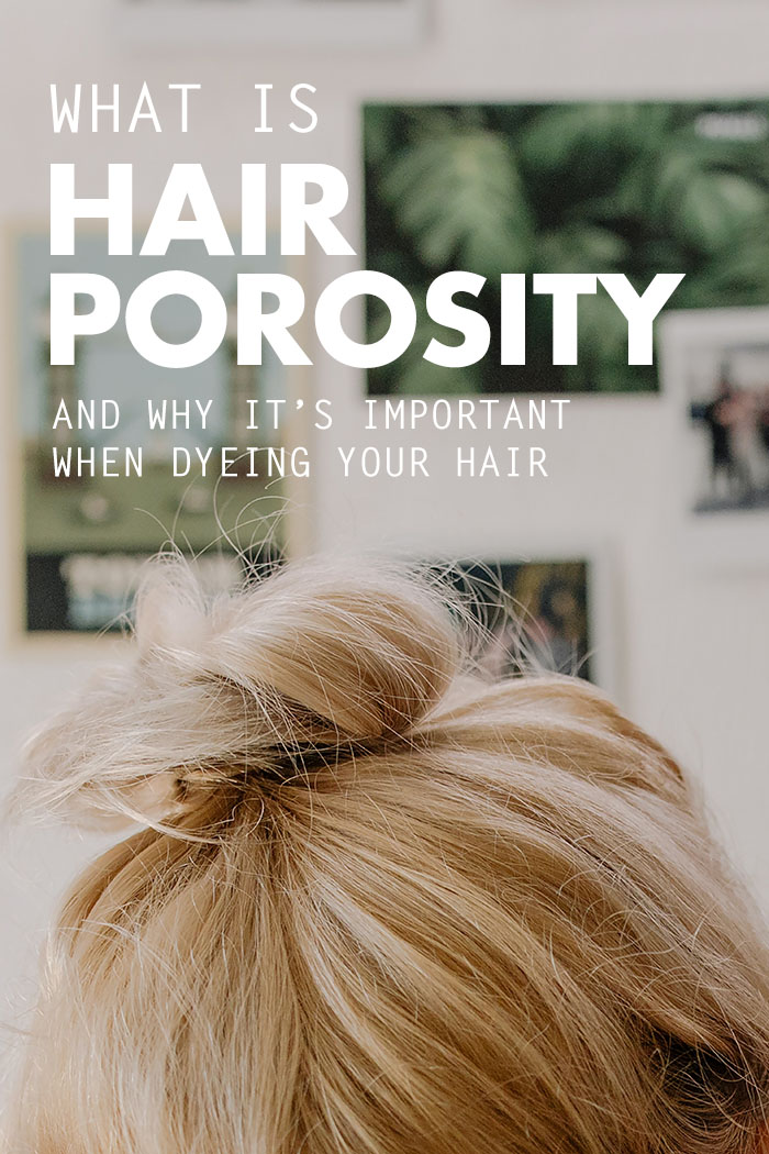 Hair Porosity and Dyeing Your Hair