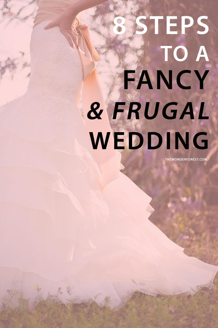 8 Steps to a Fancy and Frugal Wedding