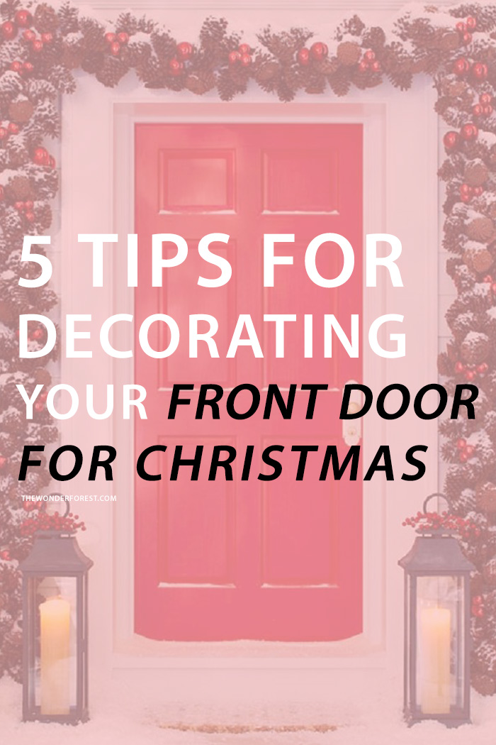5 Tips for Decorating Your Front Door This Christmas