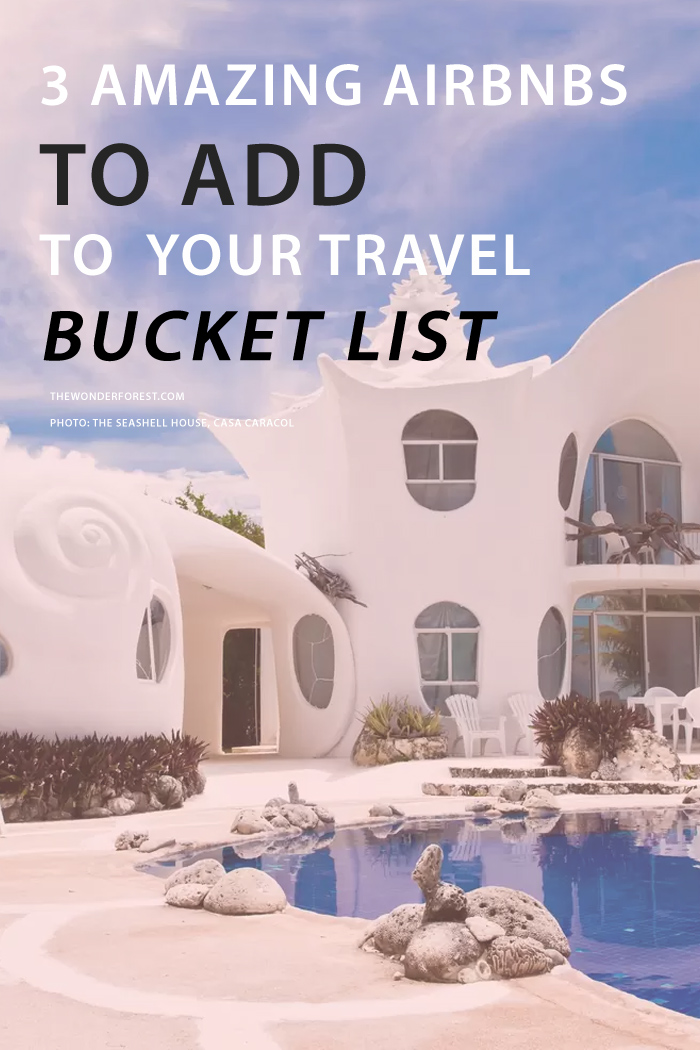 3 Amazing Airbnbs To Add To Your Travel Bucketlist