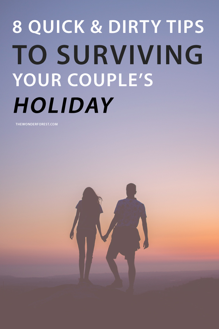 8 Quick and Dirty Tips to Surviving Your Couple's Holiday