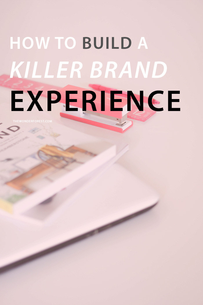 How to Build a Killer Brand Experience