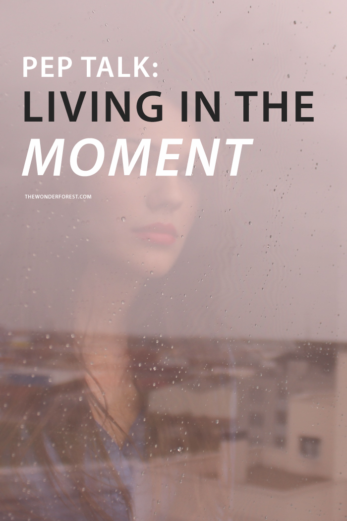 Pep Talk: Living in the Moment