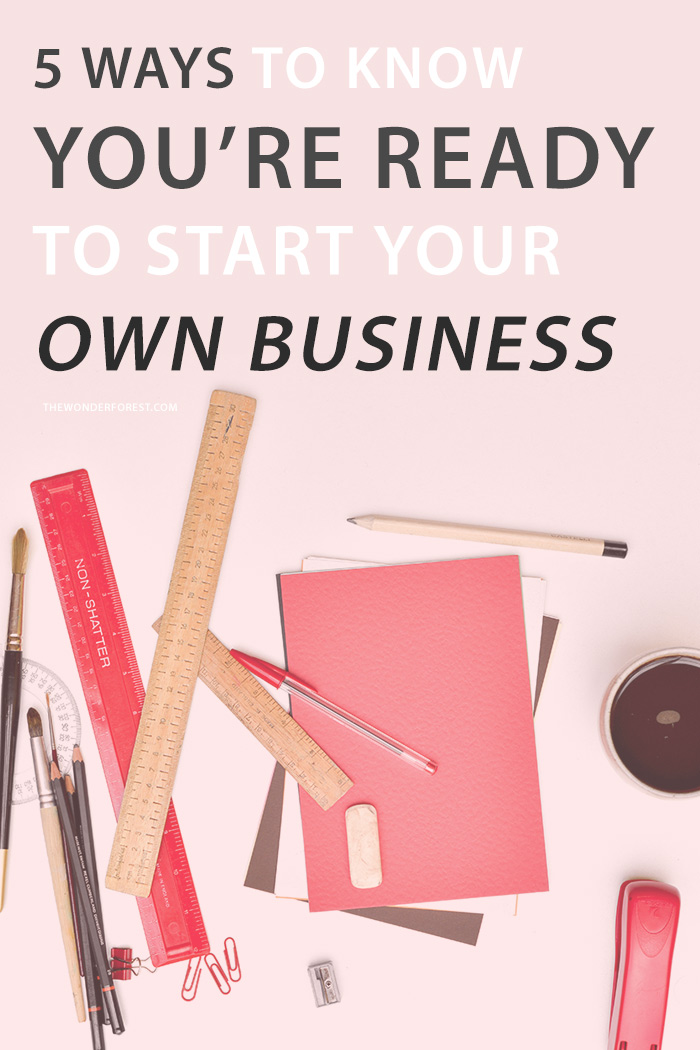 5 Ways to Know You're Ready to Start Your Own Business