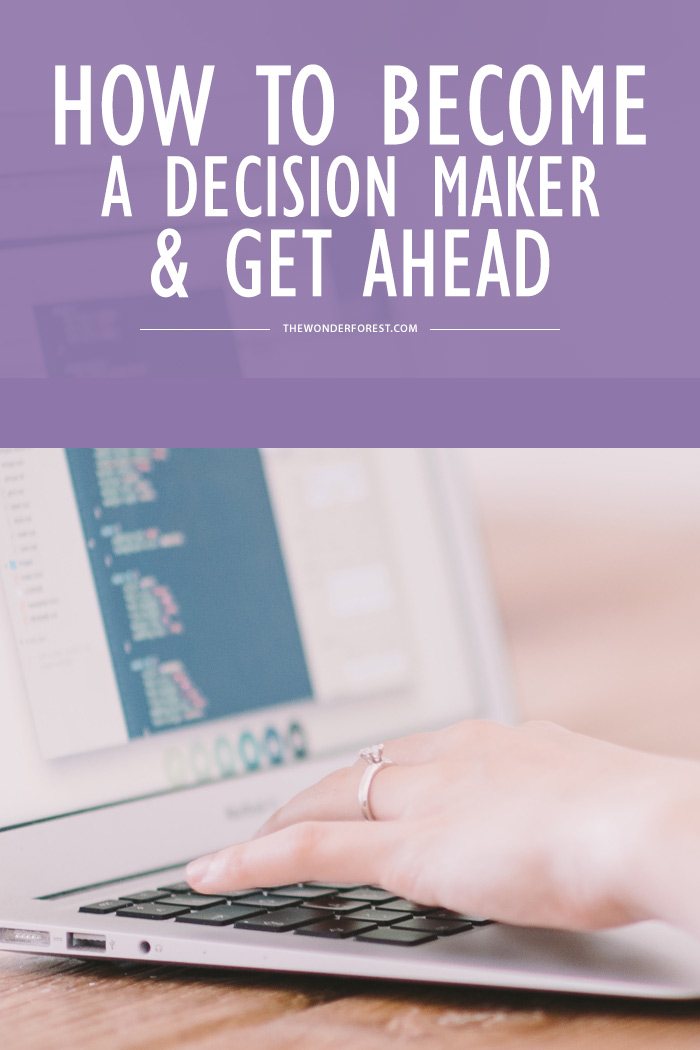 How to Become a Decision Maker & Get Ahead