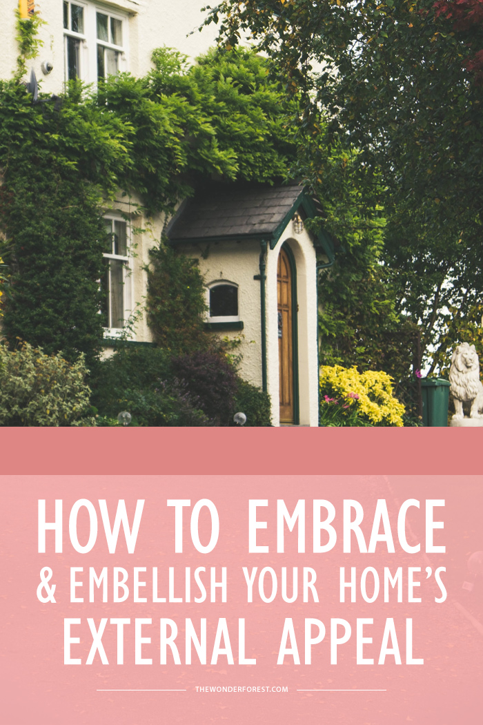 How to Embrace and Embellish Your Home's External Appeal