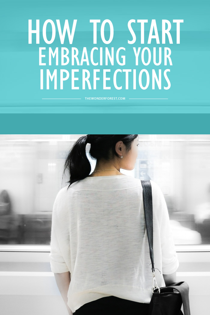 How to Start Embracing Your Imperfections