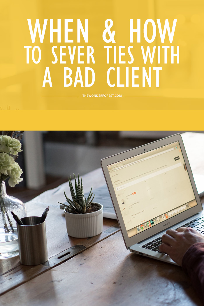 When and How to Sever Ties With a Bad Client