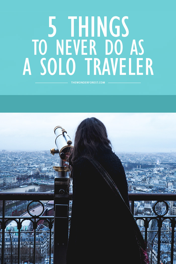 5 Things to Never Do as a Solo Traveler