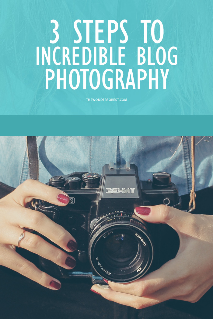 3 Steps to Incredible Blog Photography