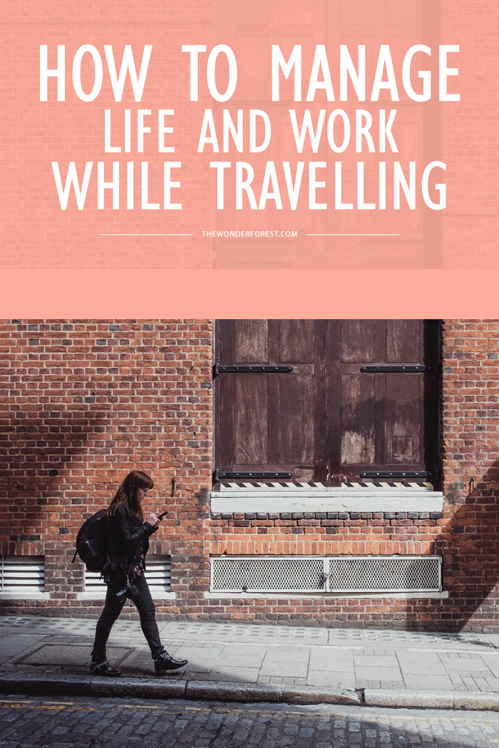 How to Manage Life and Work While Travelling