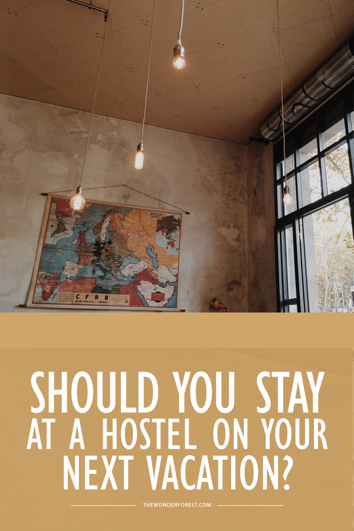 Should You Stay At a Hostel On Your Next Vacation?