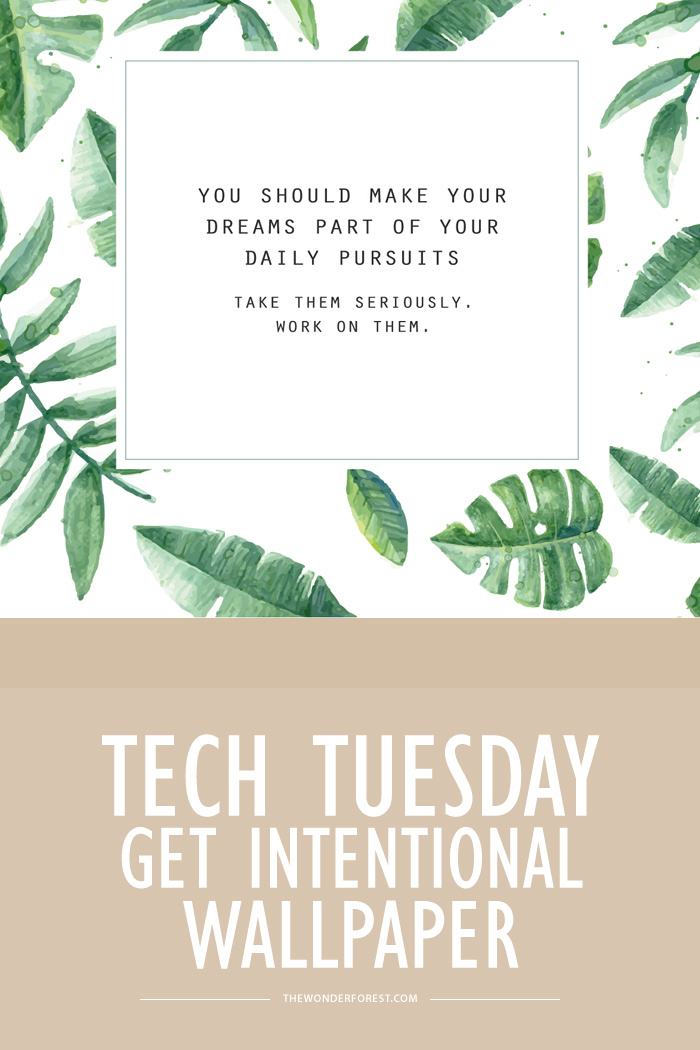 TECH TUESDAY: Get Intentional Desktop Wallpapers