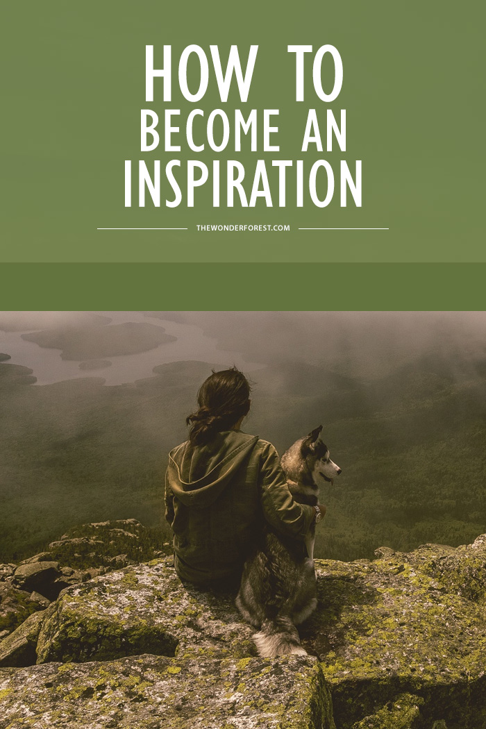 How to Become An Inspiration
