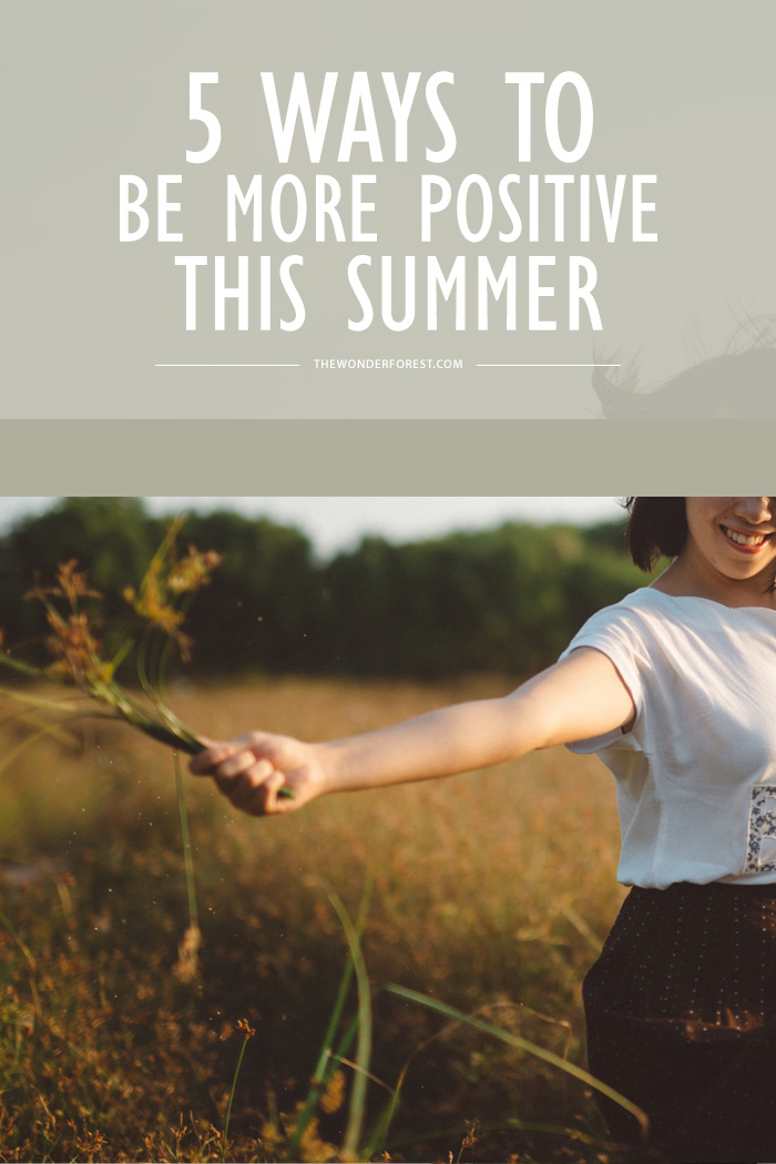 5 Ways to Be More Positive this Summer