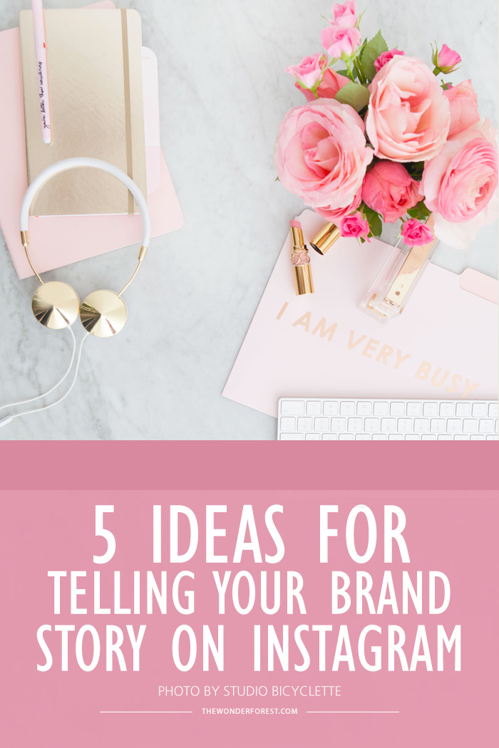 5 Ideas for Telling Your Brand Story on Instagram