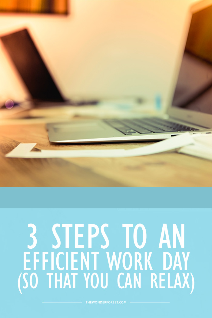 3 Steps to an Efficient Work Day (So That You Can Relax)