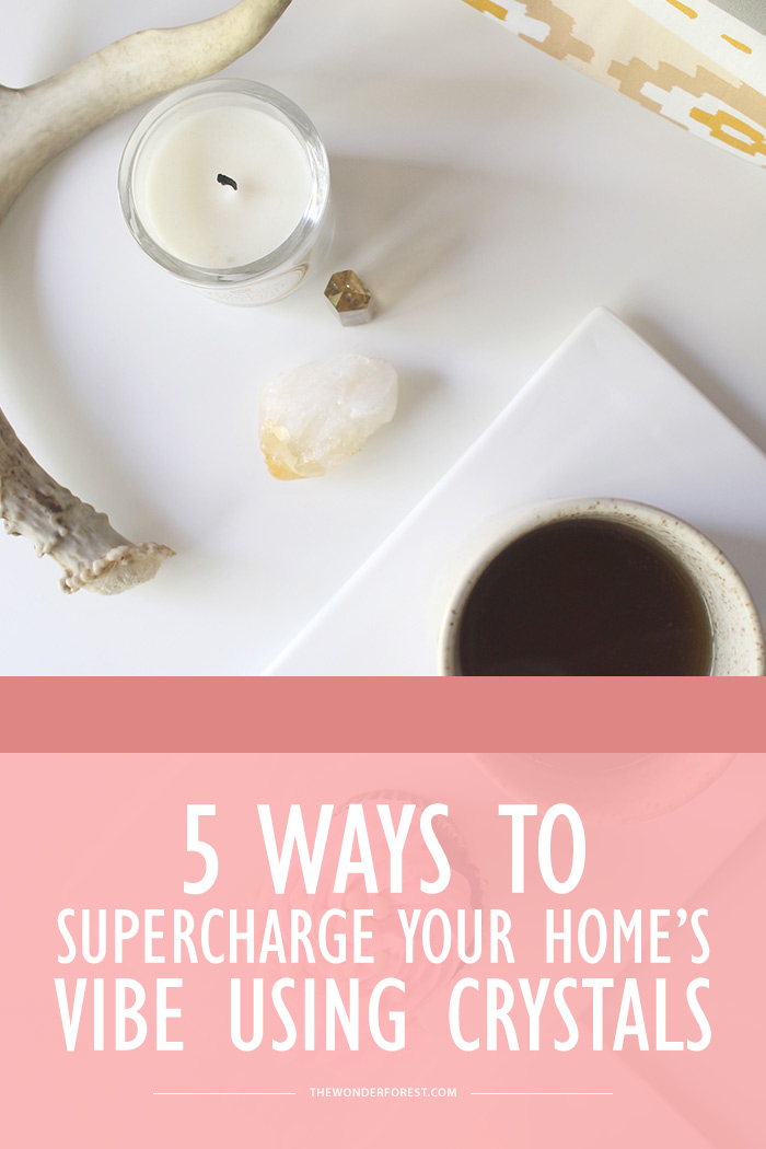 5 Ways to Supercharge Your Home's Vibe Using Crystals
