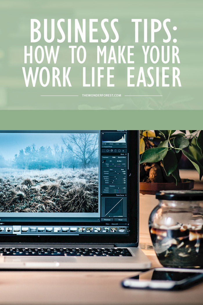 Business tips: how to make your work life easier