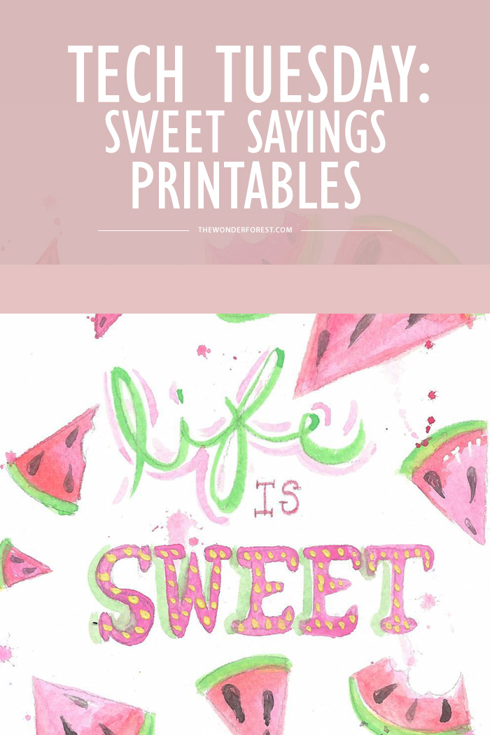 tech tuesday sweet sayings printables wonder forest bloglovin