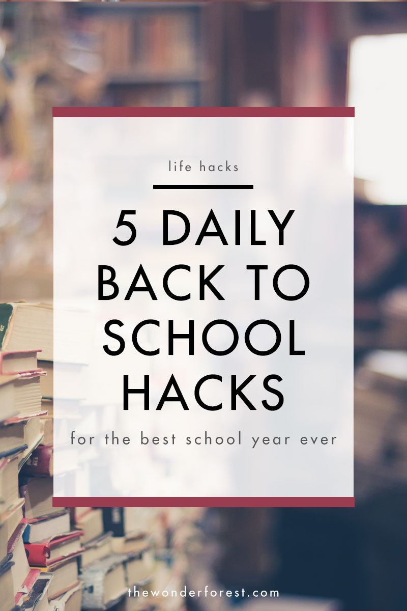 5 Daily Back to School Hacks