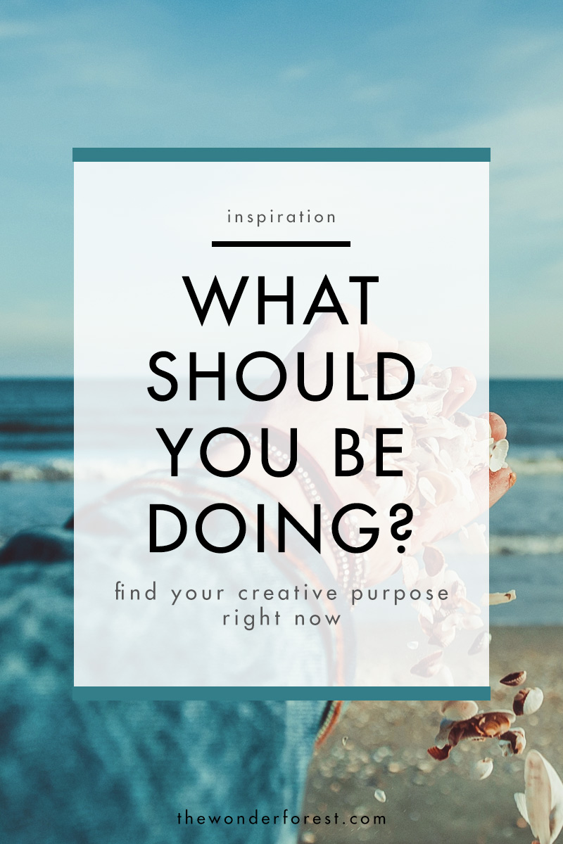 How to find your creative purpose right now!