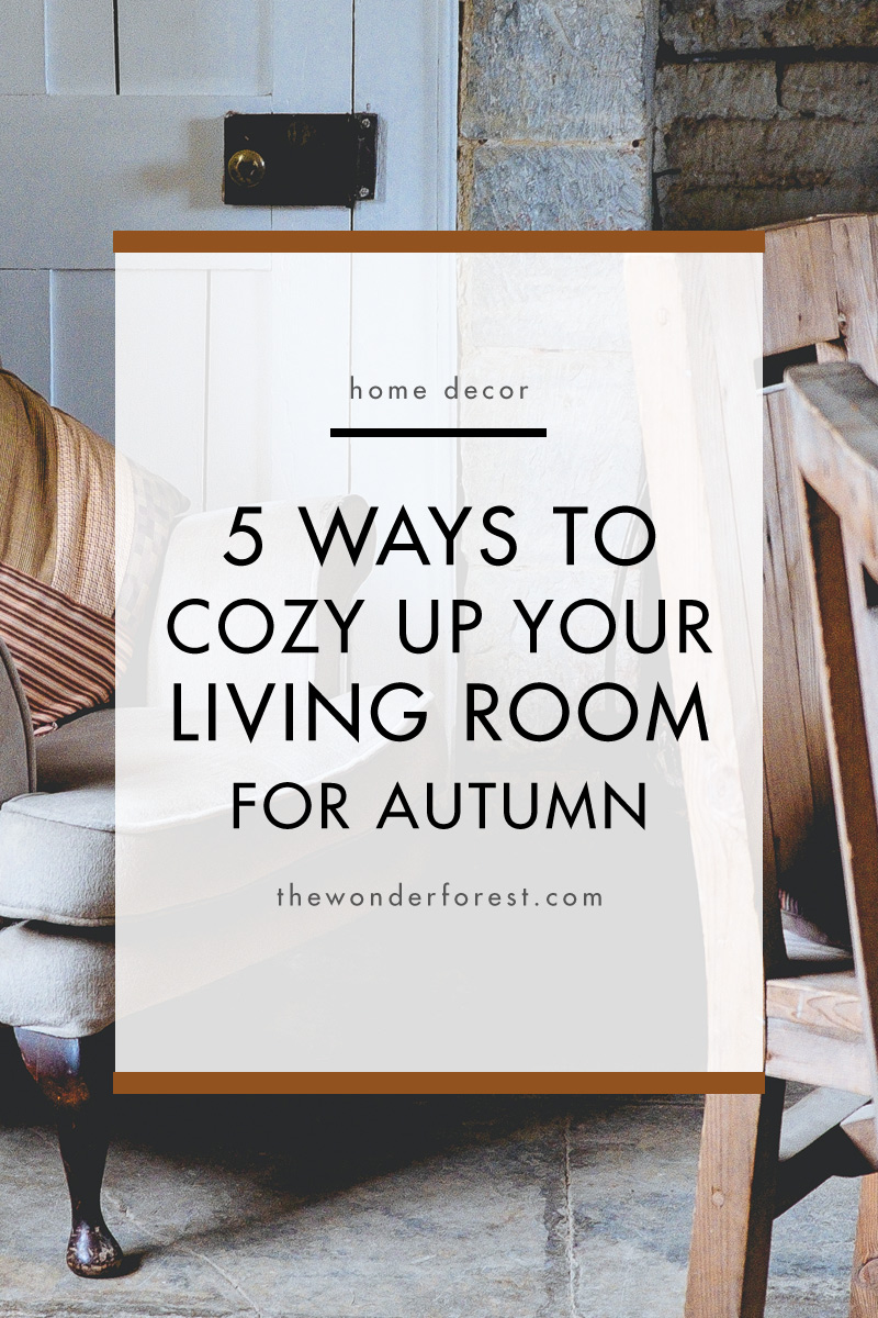 5 ways to cozy up your living room for autumn for 7 cosy living room looks for autumn