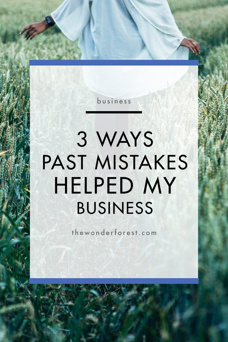 3 Ways My Past Mistakes Helped My Business