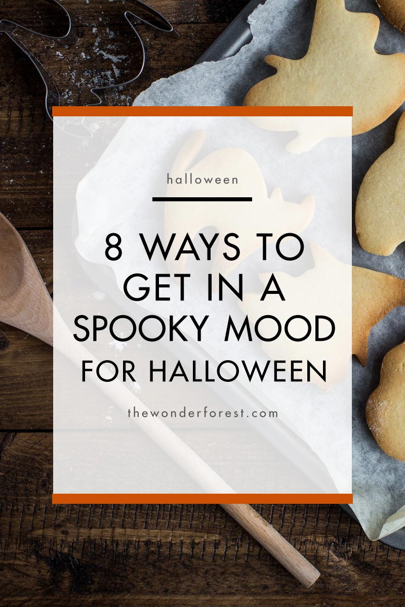 8 Ways To Get In A Spooky Mood for Halloween