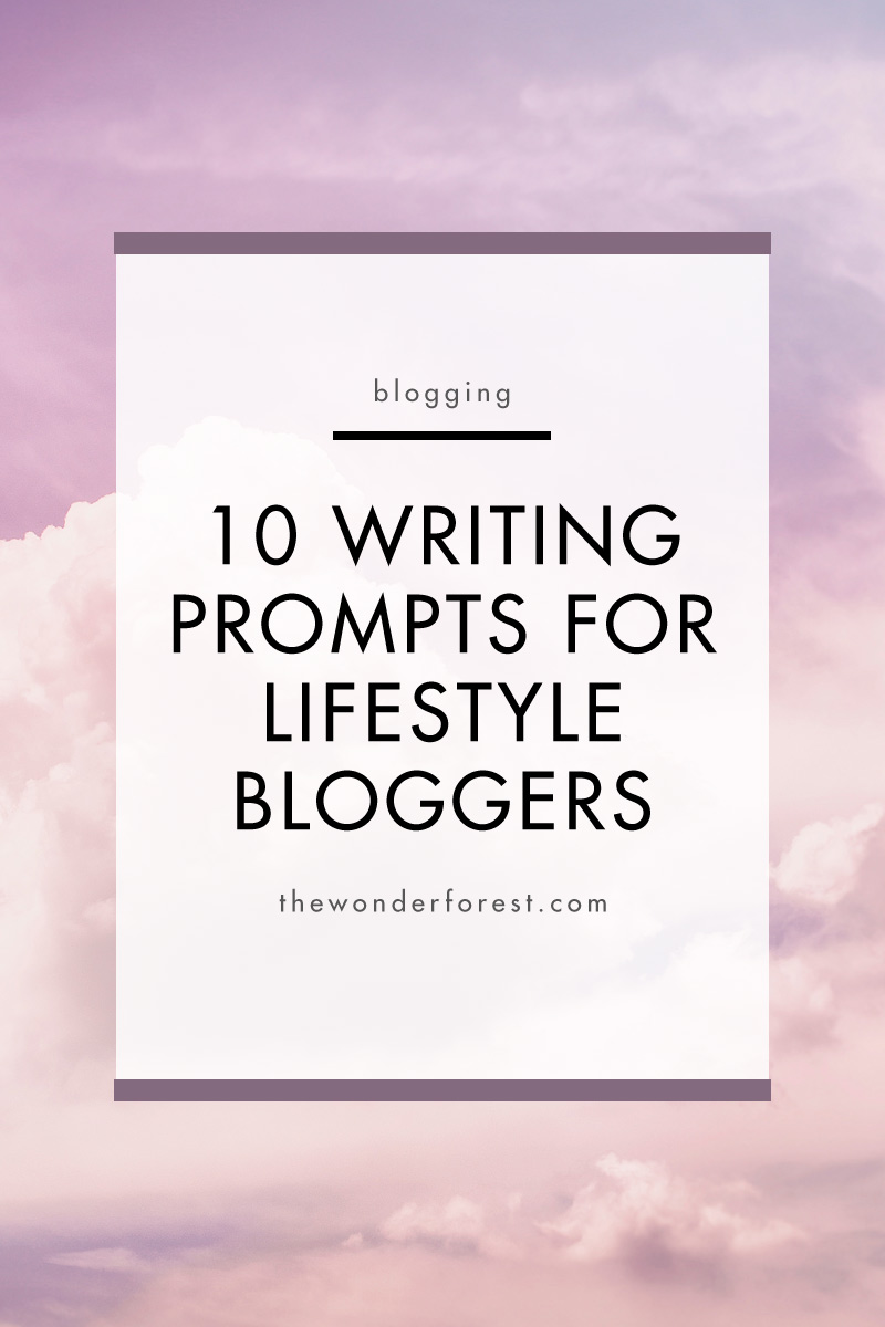 10 Writing Prompts for Lifestyle Bloggers