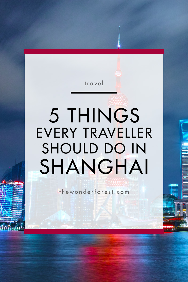 5 Things Every Traveller Should Do in Shanghai