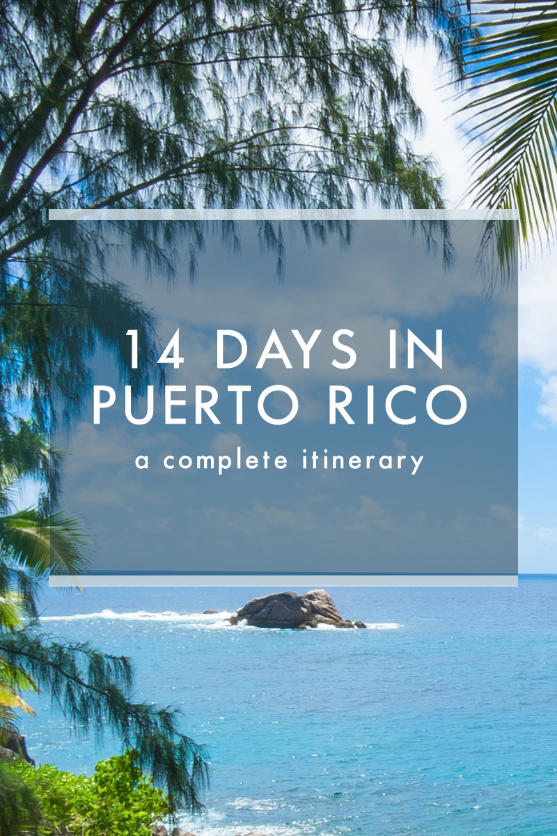 A 14 Day Itinerary to Puerto Rico