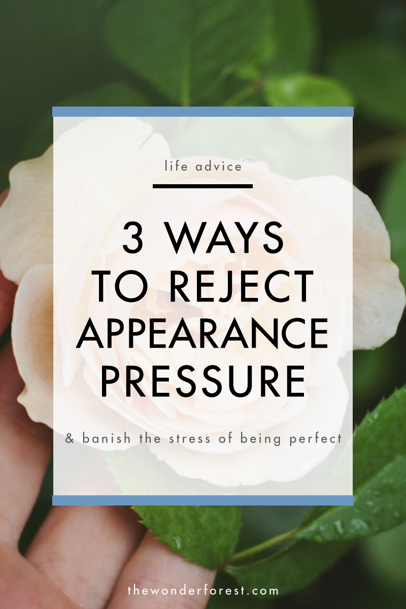 3 Ways to Reject Appearance Pressure
