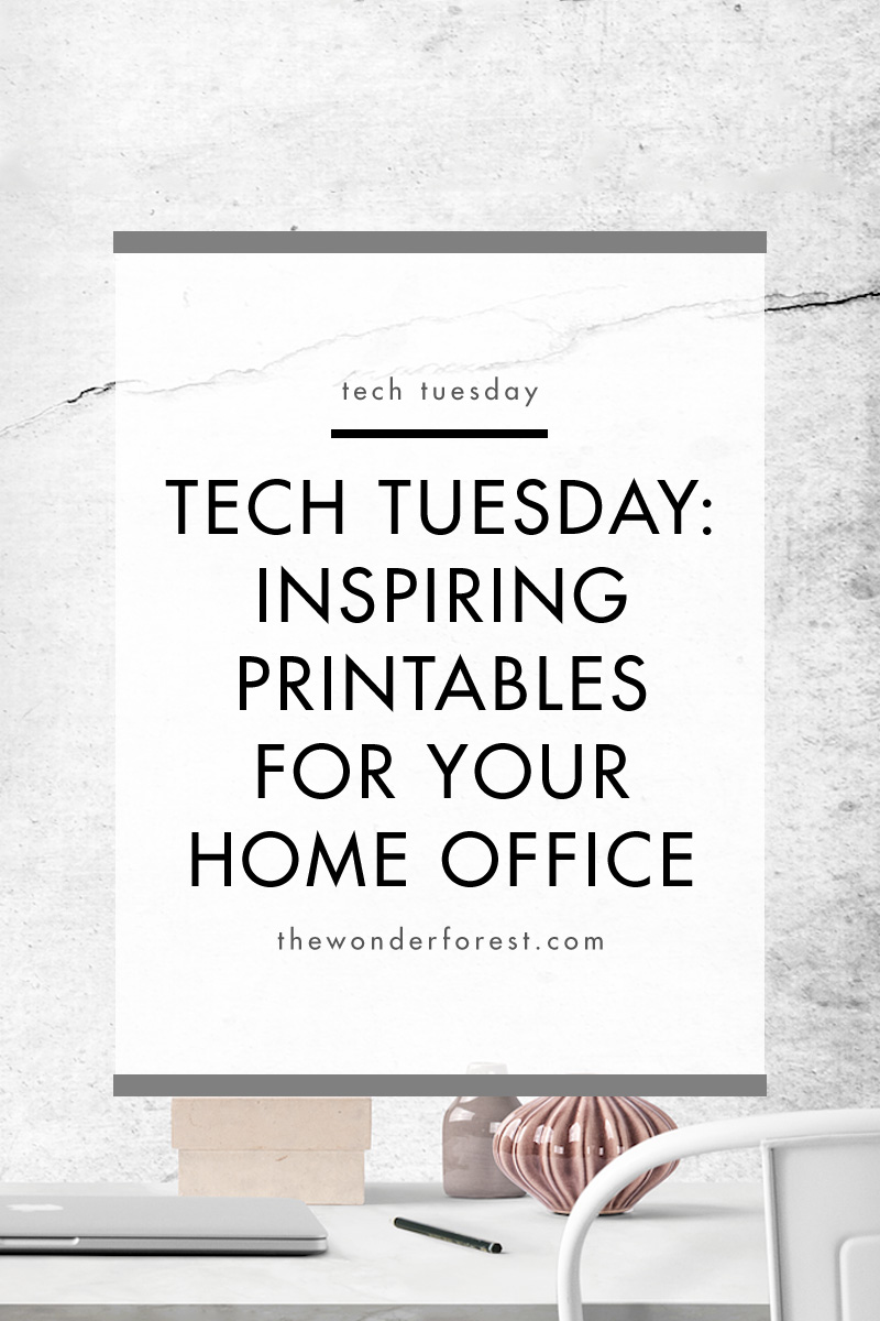 TECH TUESDAY: Inspiring Printables For Your Home Office