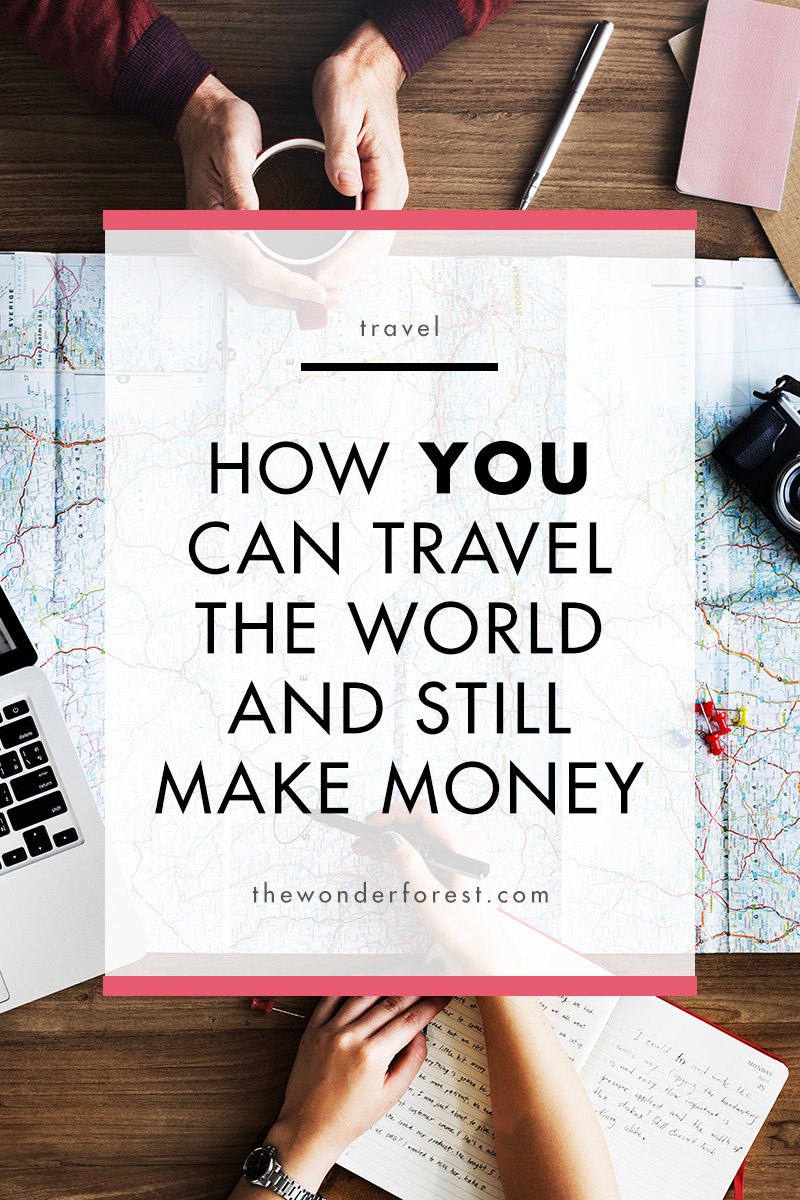 How You Can Travel the World and Still Make Money