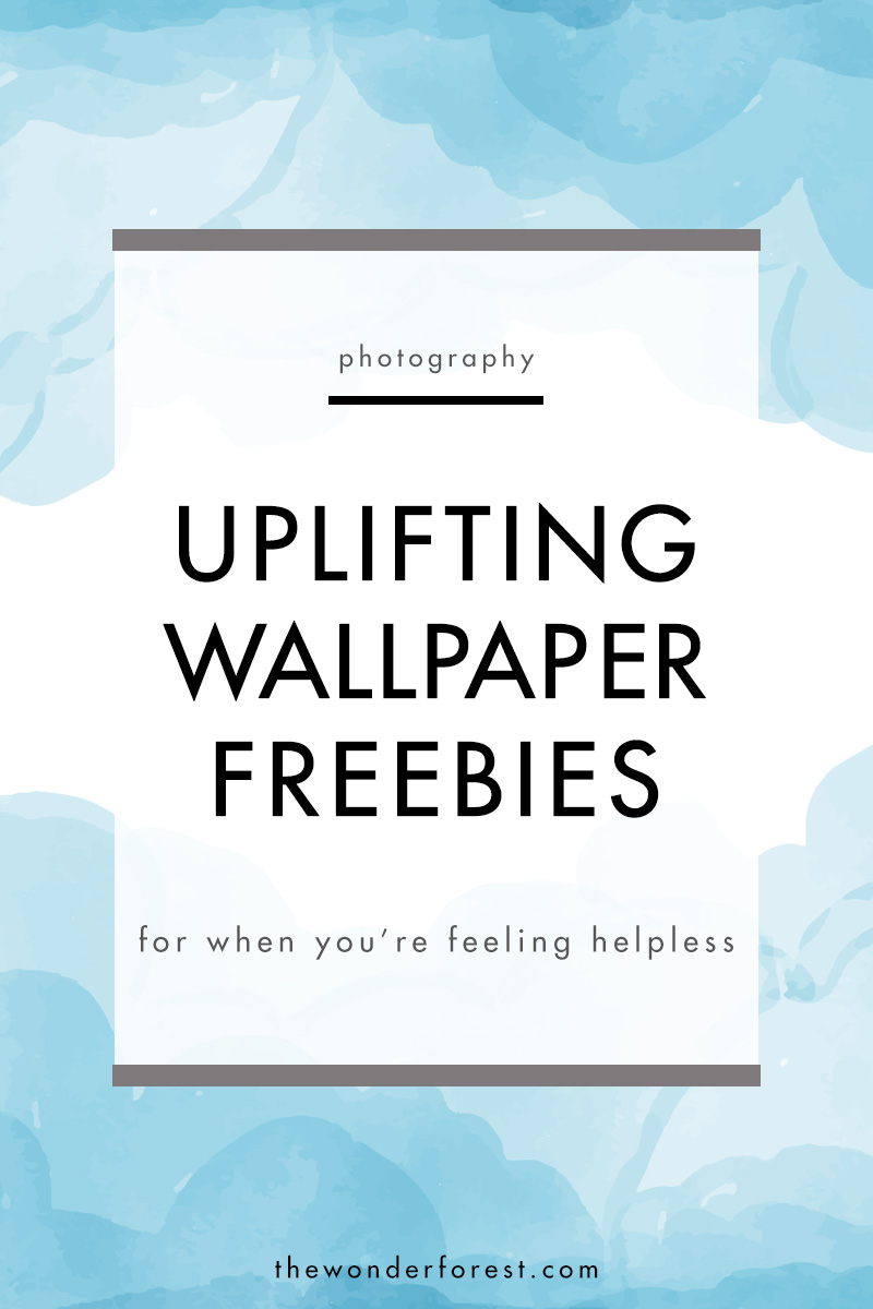 TECH TUESDAY: Uplifting Wallpaper Freebies