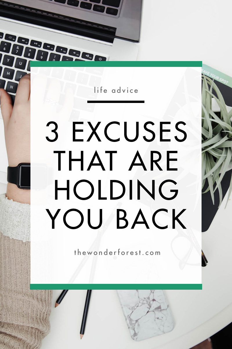 3 Excuses That Are Holding You Back