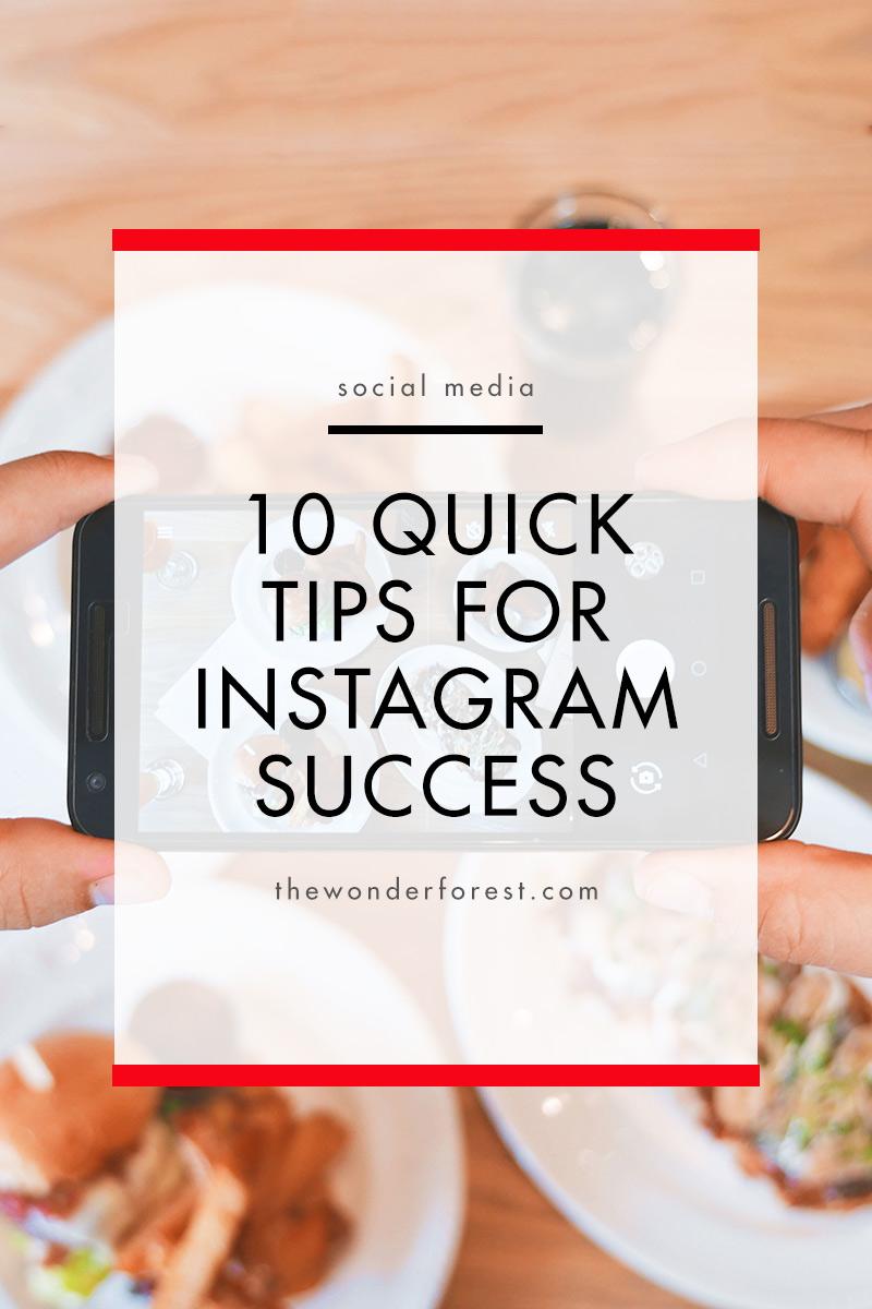 10 Quick Tips for Instagram Success