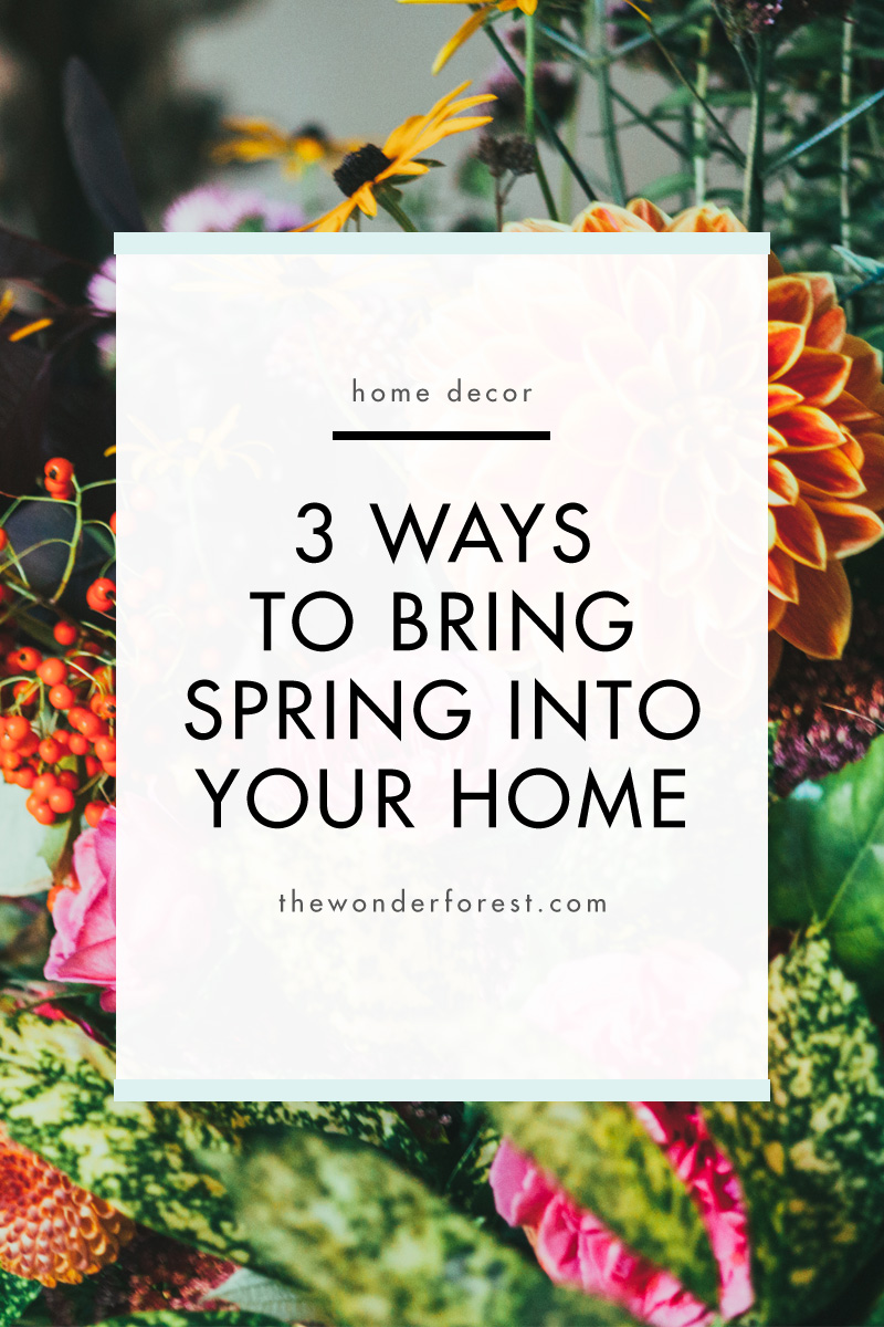 3 Ways to Bring Spring Into Your Home