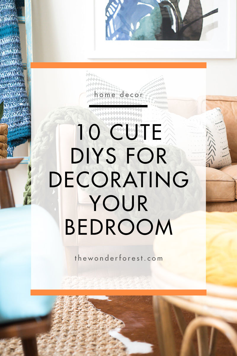 10 Cute DIYs For Decorating Your Bedroom