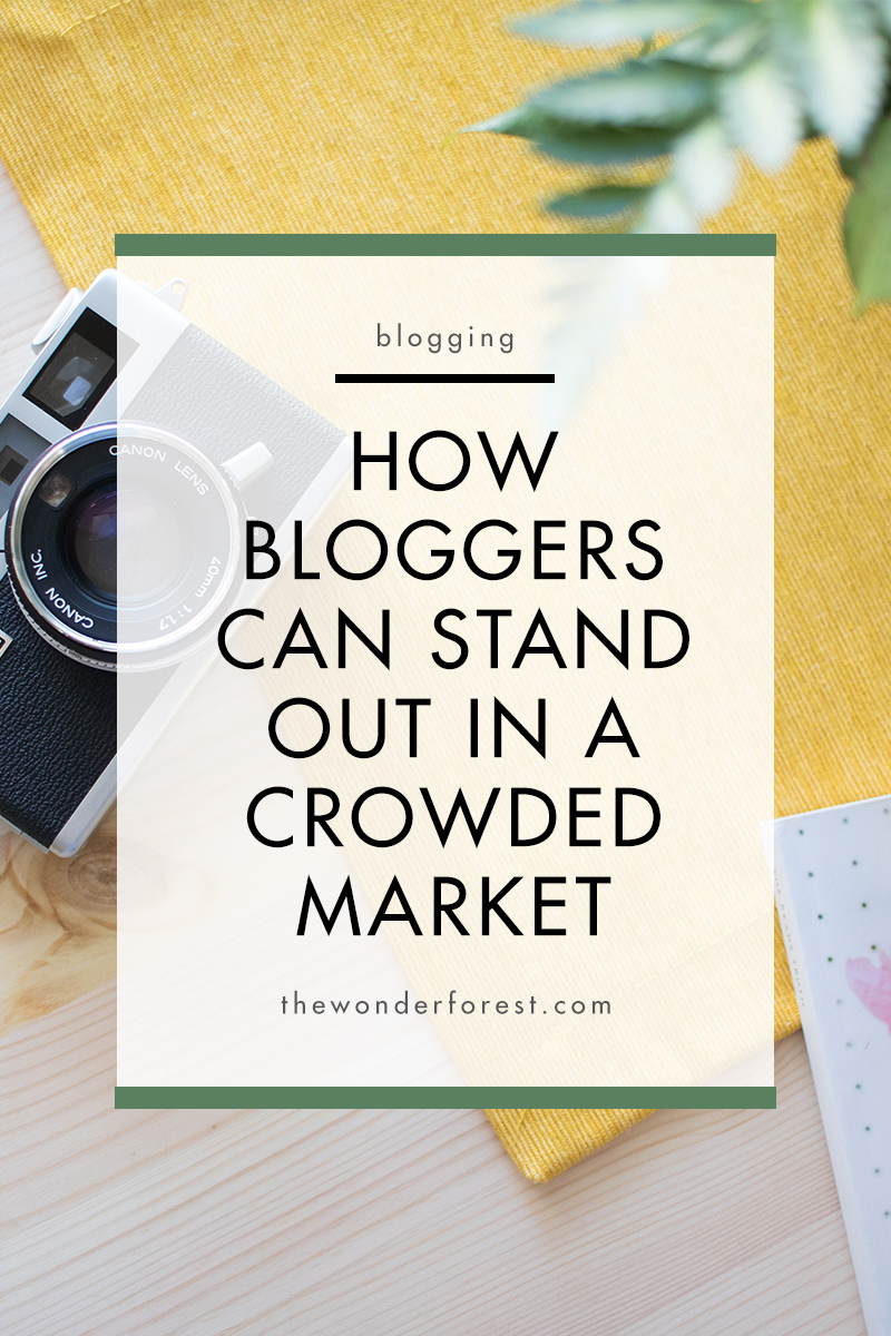 How Bloggers Can Stand Out in a Crowded Market