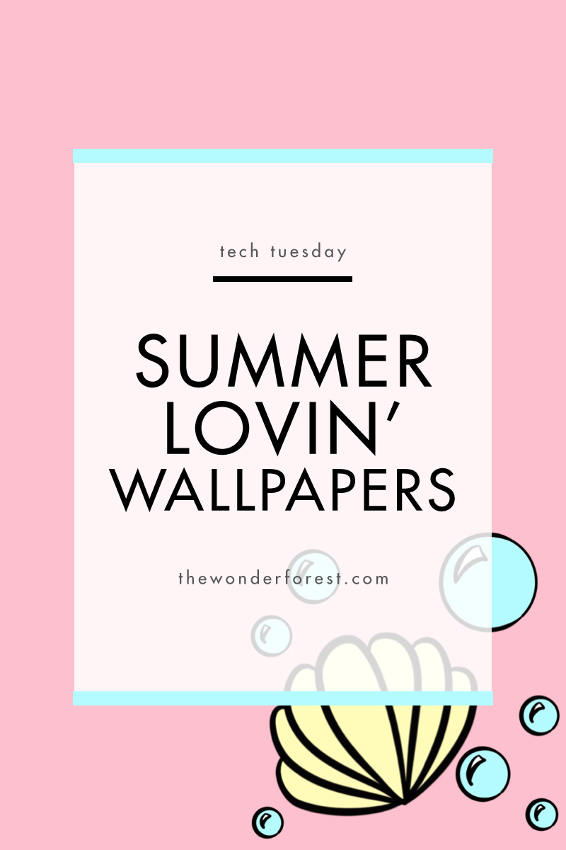 TECH TUESDAY: Summer Lovin' Wallpapers