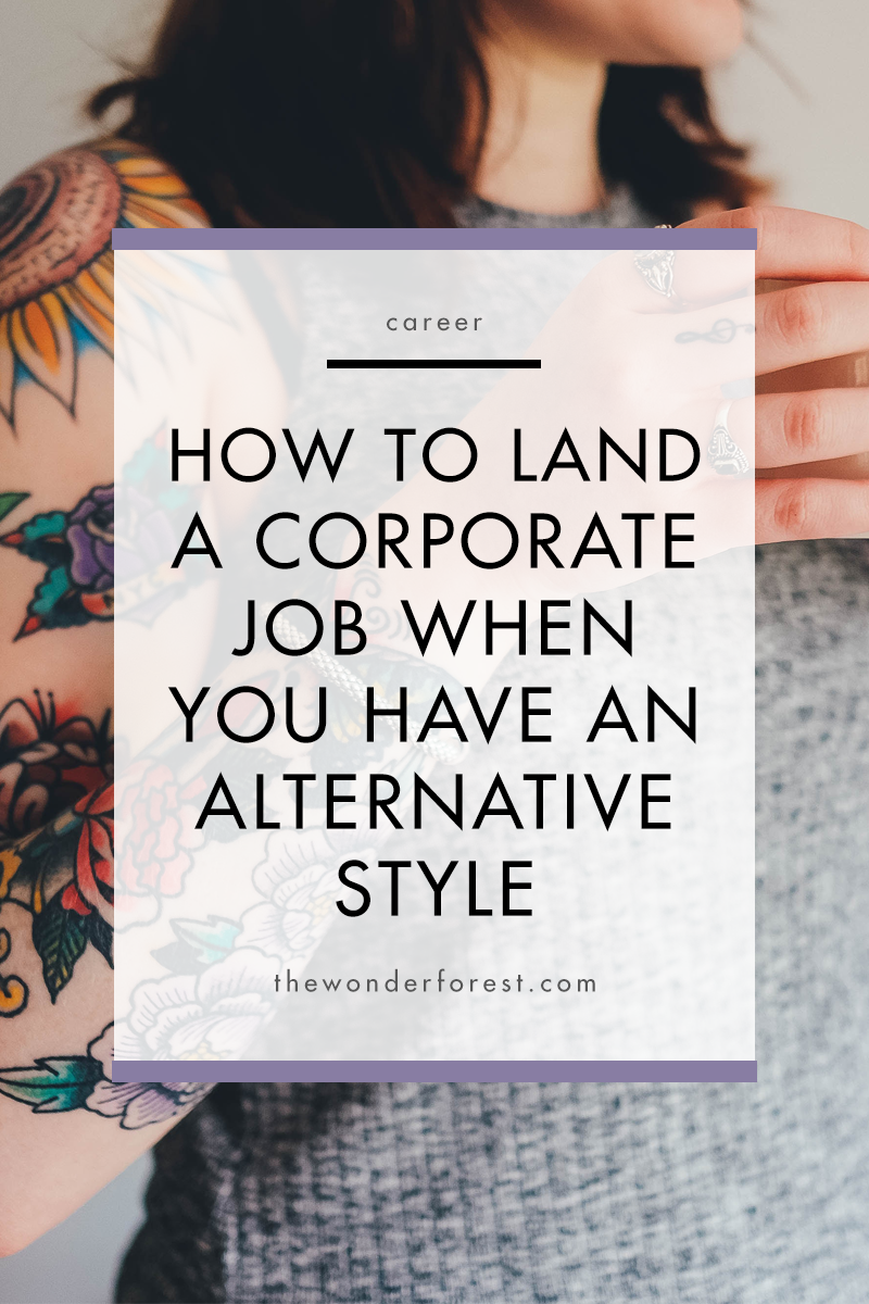 6 Tips for Landing a Corporate Job When You Have an Alternative Style