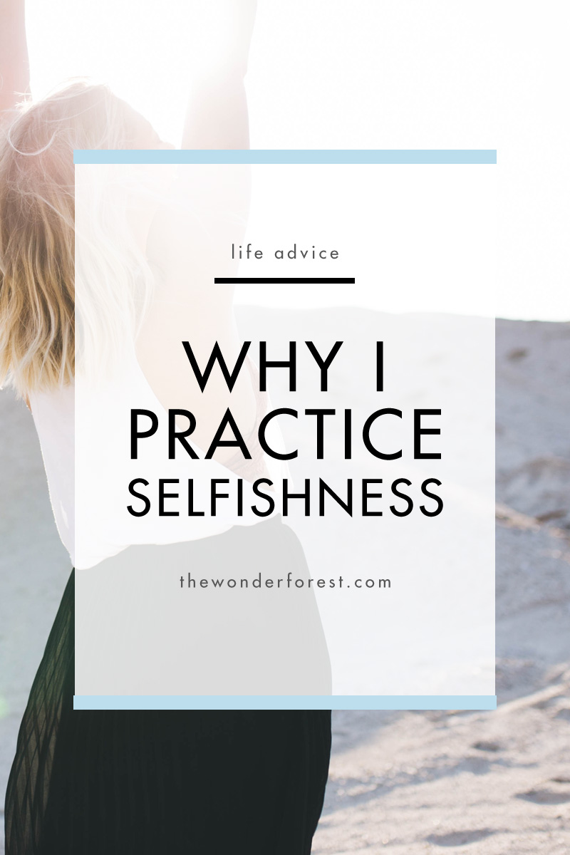 Why I Practice Selfishness
