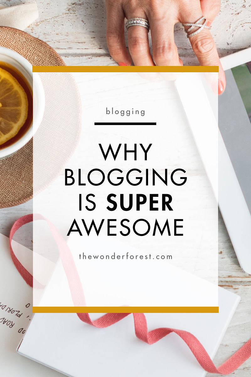 Why Blogging is Super Awesome