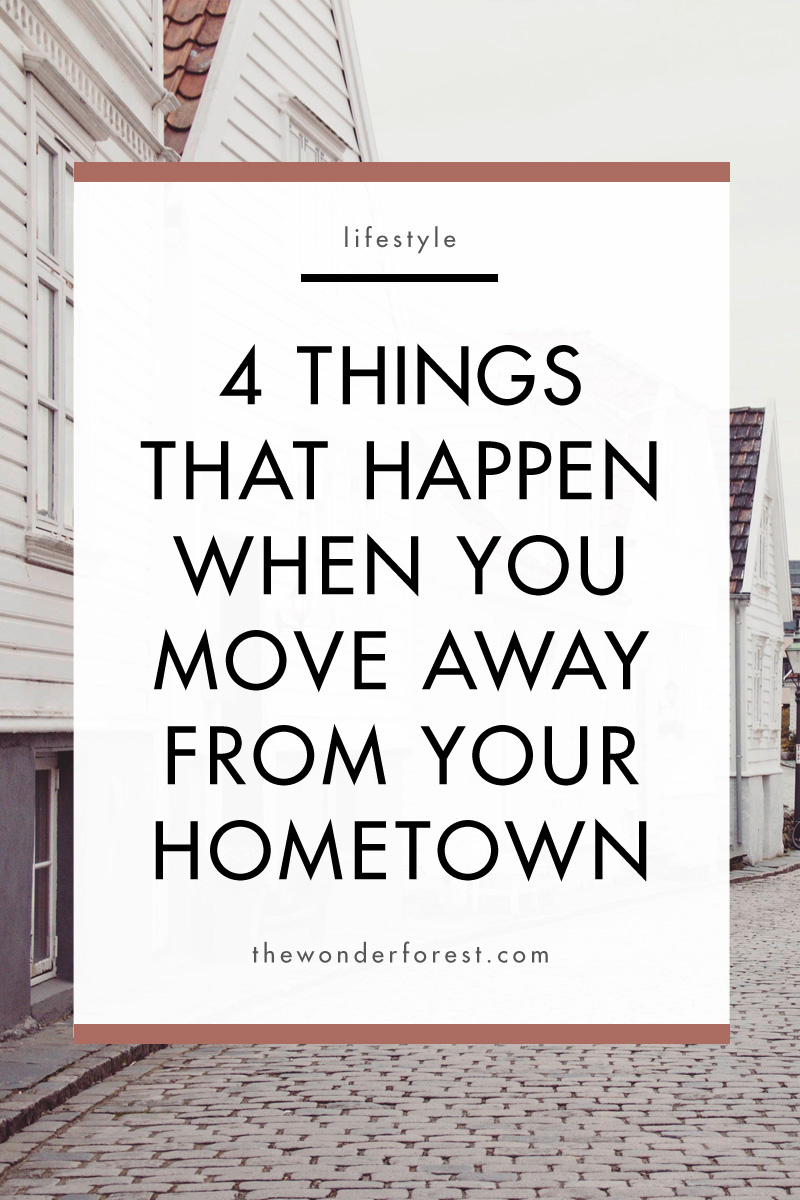 The 4 Things That Happen When You Move Away From Your Hometown