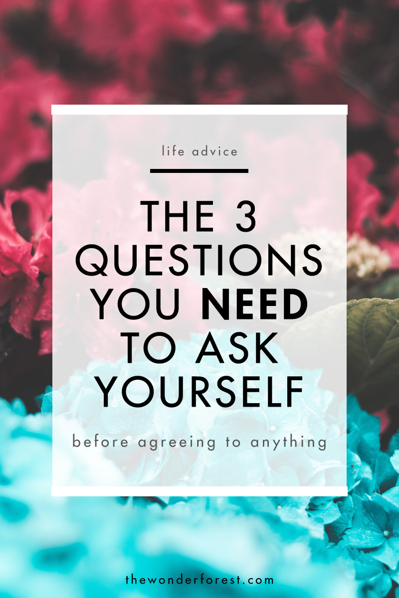 The 3 Questions You Need To Ask Yourself