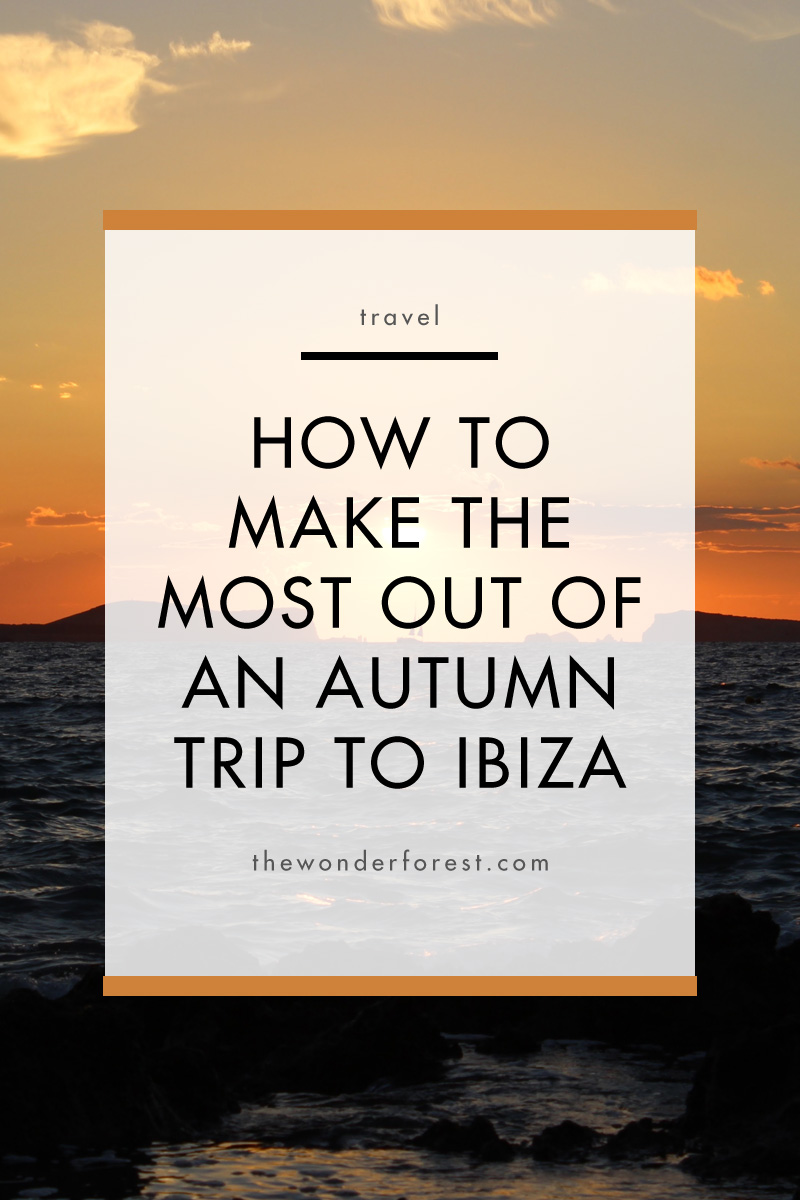 How to Make the Most Out of a Trip to Ibiza in the Fall