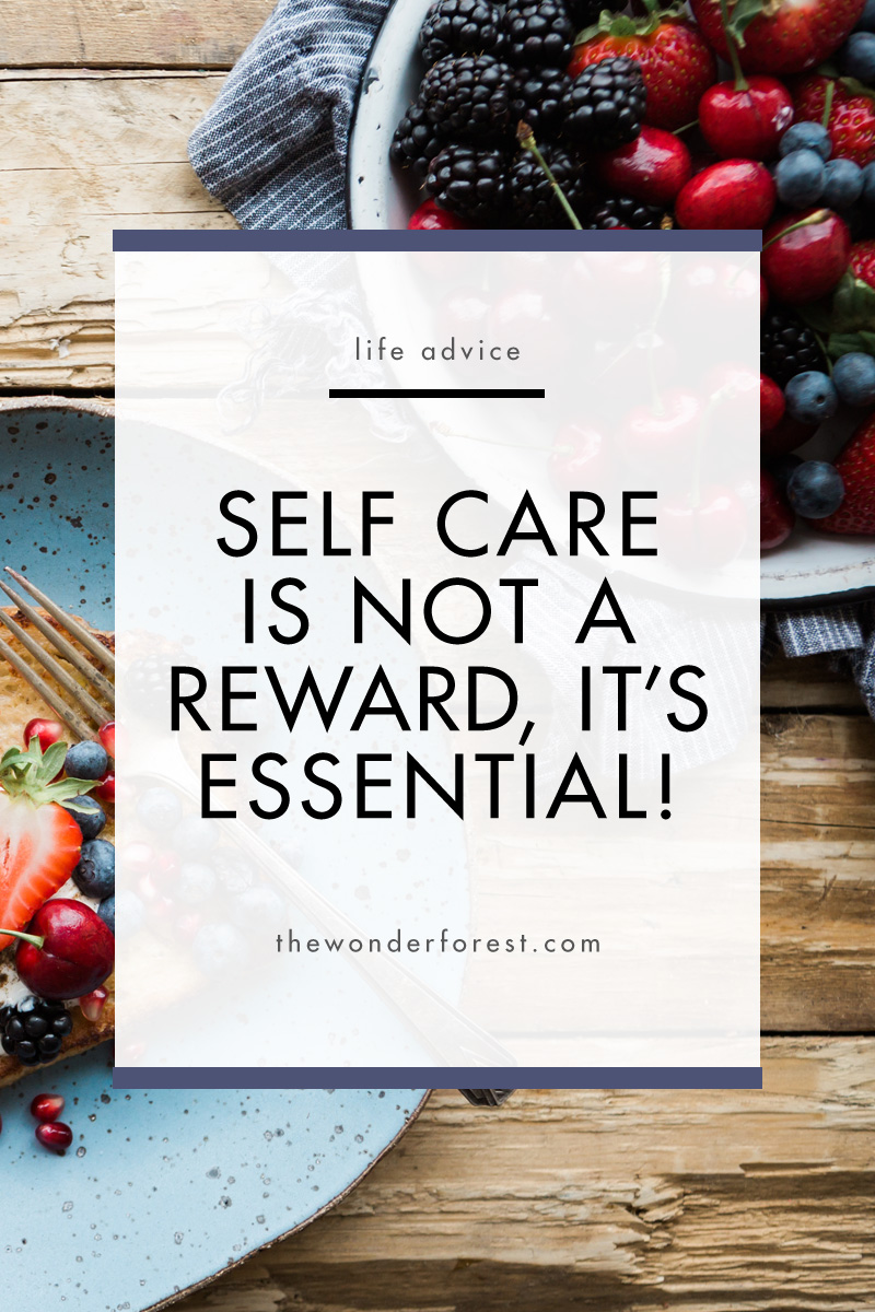 Self-Care is Not a Reward, It's Essential: 5 Ways to Improve Your Life