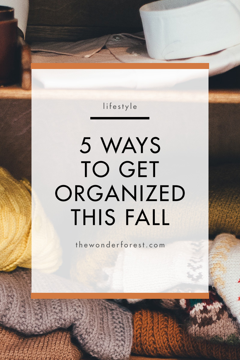 5 Ways To Get Organized This Fall